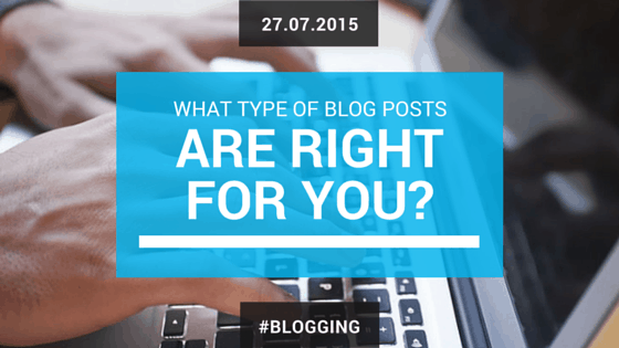 what-type-of-blog-posts-are-right-for-you